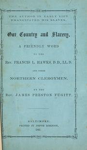...Our country and slavery by James Preston Fugitt