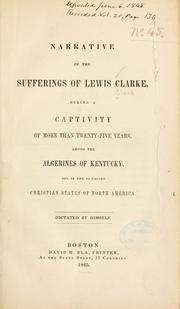 Cover of: Narrative of the sufferings of Lewis Clarke, during a captivity of more than twenty-five years by Clark, Lewis Garrard