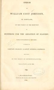 Cover of: Speech of William Cost Johnson, of Maryland, on the subject of the rejection of petitions for the abolition of slavery