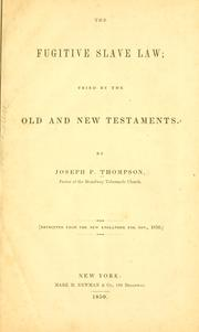 Cover of: The fugitive slave law: tried by the Old and New Testaments.