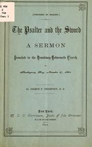 Cover of: The Psalter and the sword: A sermon preached in the Broadway Tabernacle Church, on Thanksgiving day November 27, 1862.