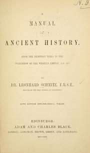 Cover of: A manual of ancient history: from the remotest times to the overthrow of the Western empire, A.D. 476