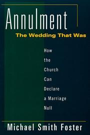 Cover of: Annulment, the wedding that was | Michael Smith Foster