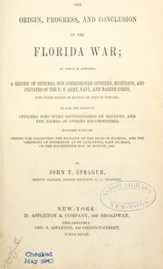 Cover of: The origin, progress, and conclusion of the Florida war