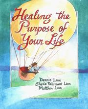Cover of: Healing the purpose of your life | Dennis Linn