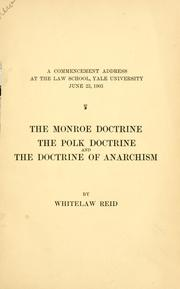 Cover of: The Monroe doctrine, the Polk doctrine and the doctrine of anarchism