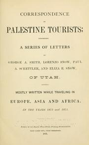 Cover of: Correspondence of Palestine tourists | Mostly written while traveling in Europe, Asia and Africa, in the years 1872 and 1873.