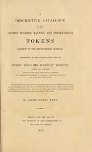 A descriptive catalogue of the London traders, tavern, and coffee-house tokens current in the seventeenth century by Guildhall Library (London, England)
