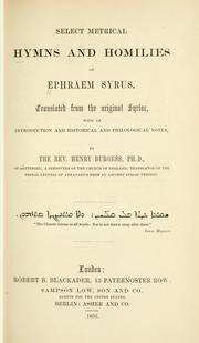 Cover of: Select metrical hymns and homilies of Ephraem Syrus | Ephraem Syrus, Saint