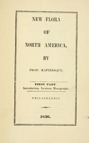 Cover of: New flora and botany of North America: or a supplemental flora, additional to all the botanical works on North America and the United States. Containing 1000 new or revised species.