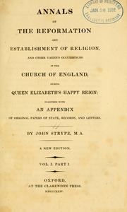 Cover of: Annals of the reformation and establishment of religion, and other various occurrences in the Church of England, during Queen Elizabeth's happy reign