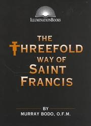 Cover of: The Threefold Way of Saint Francis (Illumination Books)