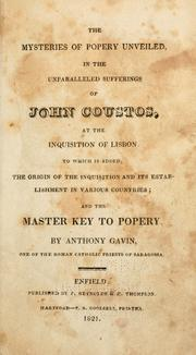 Cover of: The mysteries of popery unveiled in the unparalleled sufferings of John Coustos at the Inquisition of Lisbon | John Coustos