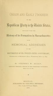 Cover of: Origin and early progress of the Republican party in the United States
