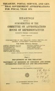 Cover of: Treasury, postal service, and general government appropriations for fiscal year 1974: Hearings, Ninety-third Congress, first session.
