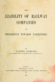 Cover of: The liability of railway companies for negligence towards passengers