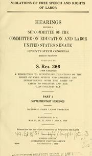 Cover of: Violations of free speech and rights of labor. | United States. Congress. Senate. Committee on Education and Labor. Subcommittee on Senate Resolution 266.