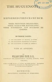 Cover of: The Huguenots, or, Reformed French Church
