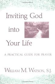 Cover of: Inviting God into Your Life | William M. Watson