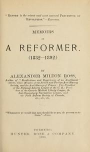 Memoirs of a reformer, 1832-1892 by Alexander Milton Ross