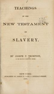 Cover of: Teachings of the New Testament on slavery