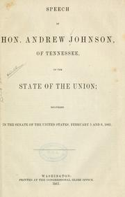 Cover of: Speech of Hon. Andrew Johnson, of Tennessee, on the state of the Union