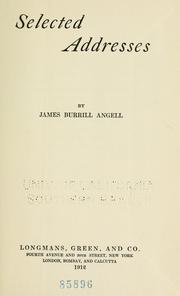 Selected addresses by James Burrill Angell