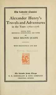 Cover of: Alexander Henry's Travels and adventures in the years 1760-1776, ed. with historical introduction and notes by Milo Milton Quaife