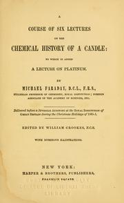 Cover of: A course of six lectures on the chemical history of a candle by Michael Faraday