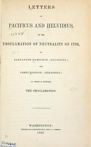 Cover of: Letters of Pacificus and Helvidius on the Proclomation of Neutrality of 1793