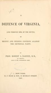 Cover of: A defence of Virginia: (and through her, of the South) in recent and pending contests against the sectional party.