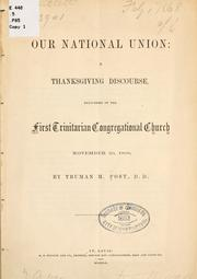 Cover of: Our national union: a thanksgiving discourse, delivered in the First Trinitarian Congregational church, November 29, 1860