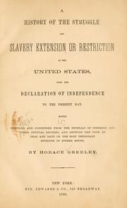 Cover of: A history of the struggle for slavery extension or restriction in the United States, from the Declaration of Independence to the present day