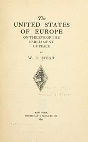Cover of: The United States of Europe on the eve of the parliament of peace