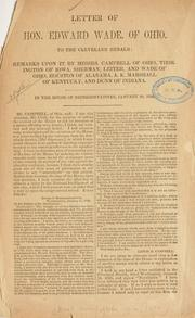 Cover of: Letter of Hon. Edward Wade, of Ohio, to the Cleveland herald