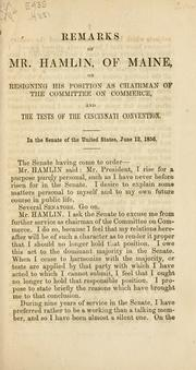Cover of: Remarks of Mr. Hamlin, of Maine, on resigning his position as chairman of the Committee on commerce
