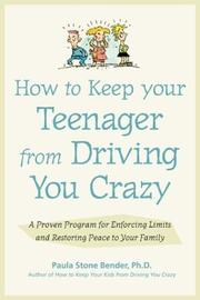 Cover of: How to Keep Your Teenager from Driving You Crazy