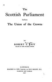 Cover of: The Scottish parliament before the union of the crowns