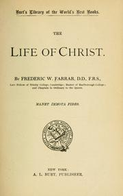 The life of Christ by Frederic William Farrar