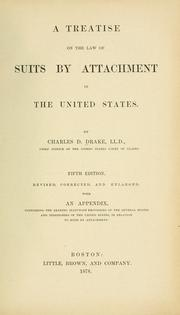 A treatise on the law of suits by attachment in the United States by Drake, Charles D.