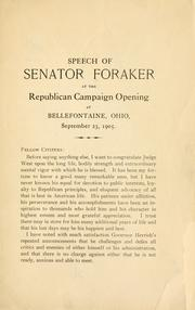 Cover of: Speech of Senator Foraker at the Republican campaign opening at Bellefontaine, Ohio, September 23, 1905