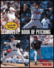 Cover of: Louisville Slugger Complete Book of Pitching | Doug Myers, Mark Gola