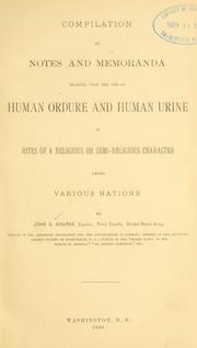 Cover of: Compilation of notes and memoranda bearing upon the use of human ordure and human urine in rites of a religious or semi-religious character among various nations