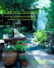 Cover of: Gaining Ground: Dramatic Landscaping Solutions to Reclaim Lost Garden Spaces