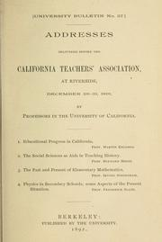 Cover of: Addresses delivered before the California teachers' association