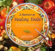 Cover of: harvest of healing foods | Christine McFadden