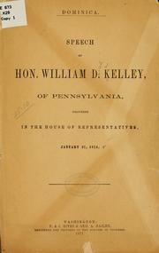 Cover of: Speech of Hon. William D. Kelley, of Pennsylvania, delivered in the House of Representatives, January 27, 1871