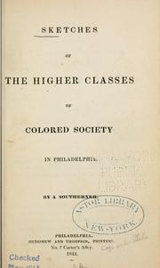 Sketches of the higher classes of colored society in Philadelphia by