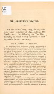 Cover of: Mr. Greeley's record on the question of amnesty and reconstruction, from the hour of Gen. Lee's surrender