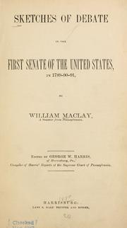 Cover of: Sketches of debate in the first Senate of the United States, in 1789-90-91